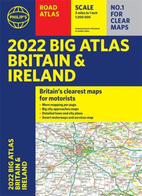 2022 Philip's Big Road Atlas Britain and Ireland : (A3 Paperback)