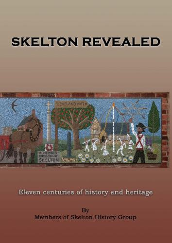 Skelton Revealed: Eleven centuries of history and heritage