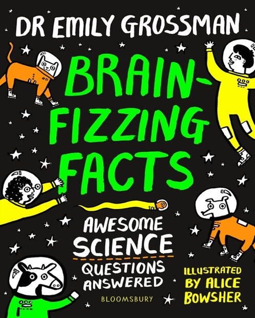 Brain-fizzing Facts : Awesome Science Questions Answered