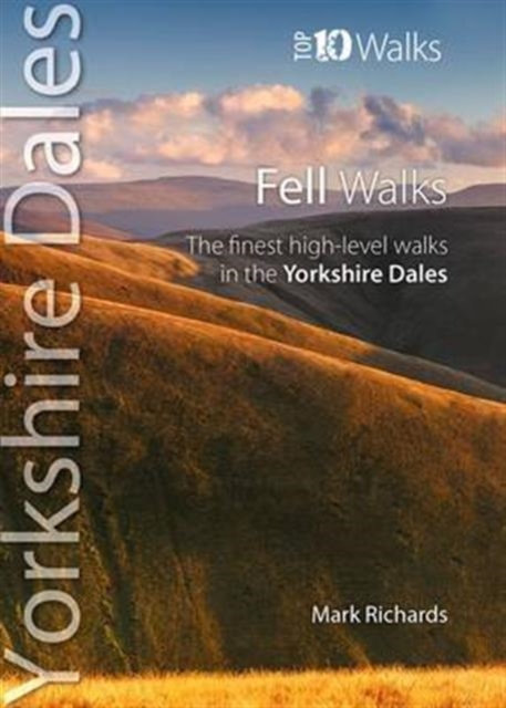 Fell Walks : The Finest High-Level Walks in the Yorkshire Dales