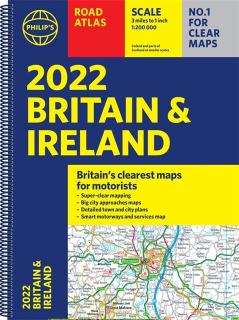 2022 Philip's Road Atlas Britain and Ireland : (A4 Spiral binding)