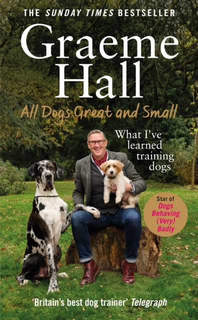 All Dogs Great and Small : What I've learned training dogs