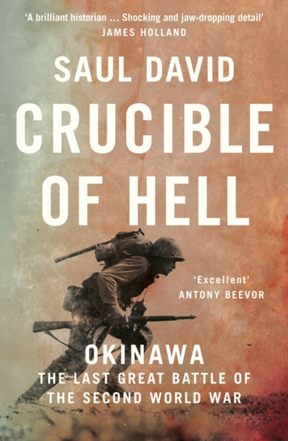 Crucible of Hell : Okinawa: the Last Great Battle of the Second World War