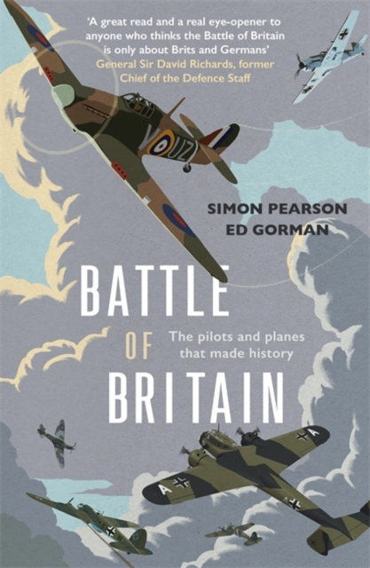 Battle of Britain : The pilots and planes that made history
