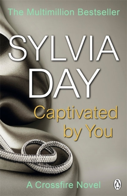 Captivated by You : A Crossfire Novel