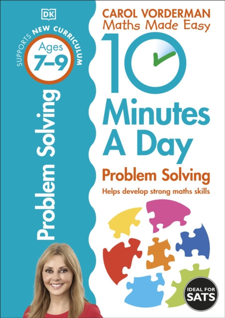 10 Minutes a Day Problem Solving KS2 Ages 7-9 : Ages 7-9