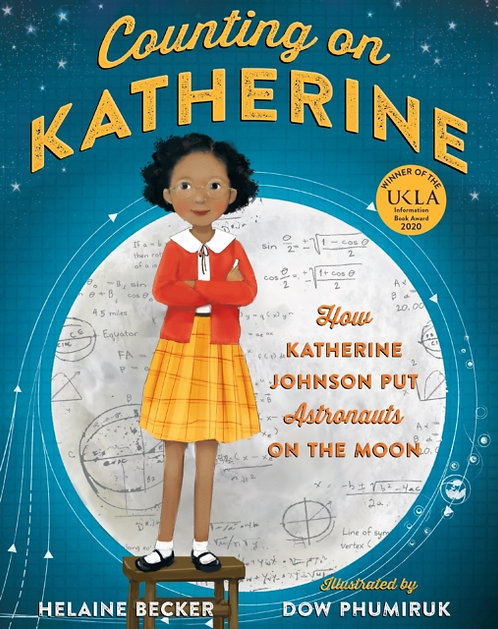 Counting on Katherine : How Katherine Johnson Put Astronauts on the Moon