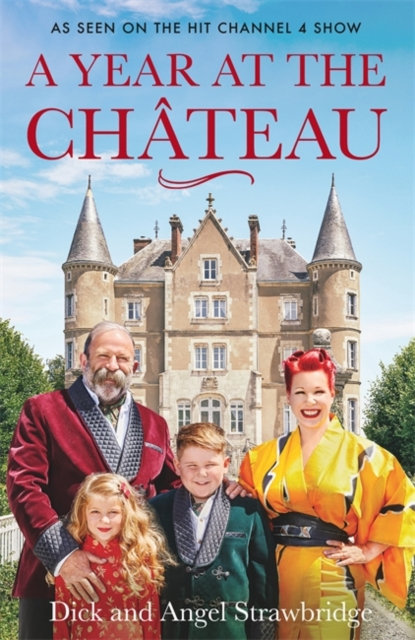 A Year at the Chateau : As seen on the hit Channel 4 show