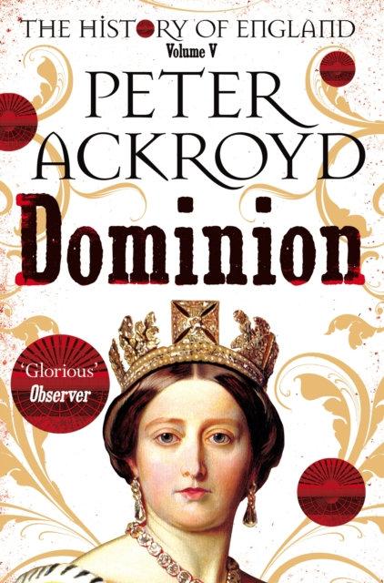 Dominion : A History of England Volume V