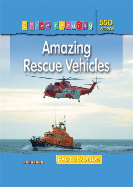 Fact Hounds 550 Words: Amazing Rescue Vehicles