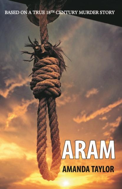 Aram : Based on a True 18th Century Murder Story