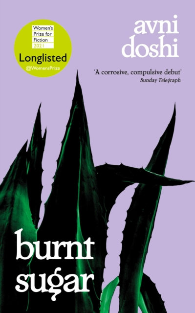 Burnt Sugar : Shortlisted for the Booker Prize 2020