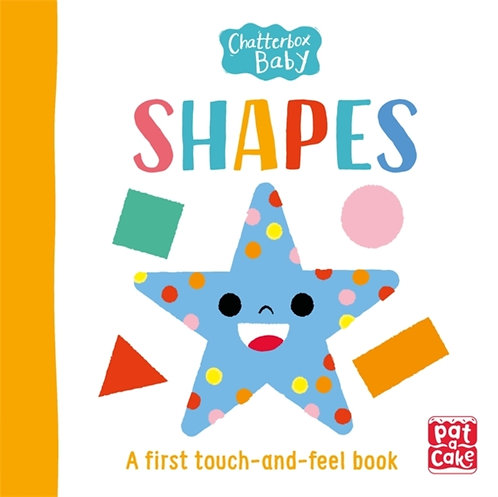 Chatterbox Baby: Shapes : A bright and bold touch-and-feel book to share