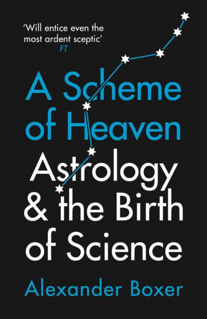 A Scheme of Heaven : Astrology and the Birth of Science
