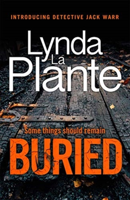 Buried : The thrilling new crime series introducing Detective Jack Warr