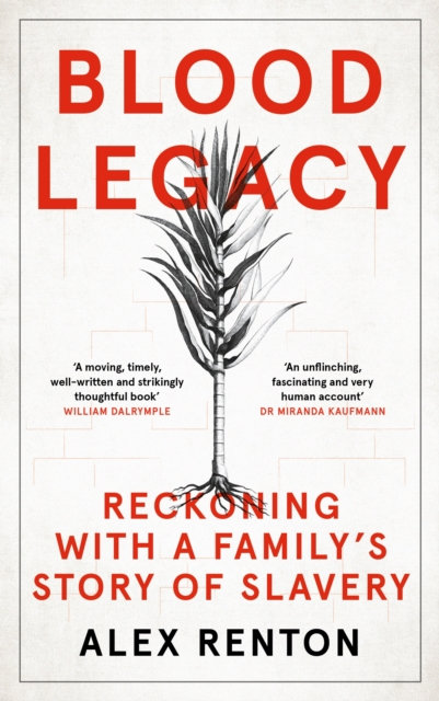 Blood Legacy : Reckoning With a Family's Story of Slavery