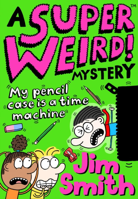 A Super Weird! Mystery: My Pencil Case is a Time Machine