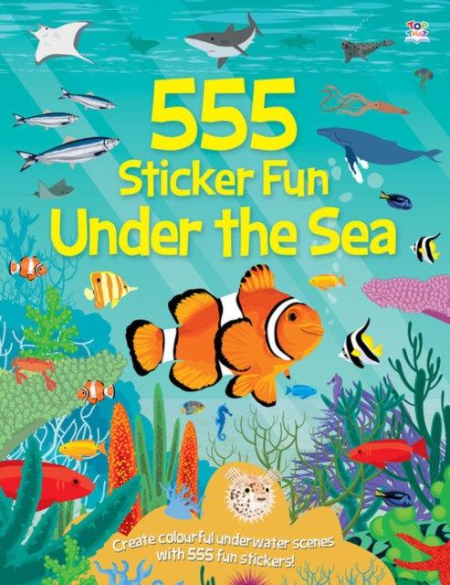 555 Sticker Fun Under the Sea