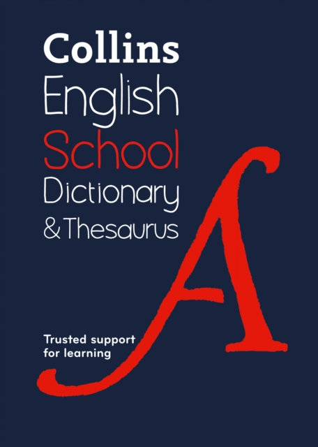 Collins School Dictionary & Thesaurus : Trusted Support for Learning