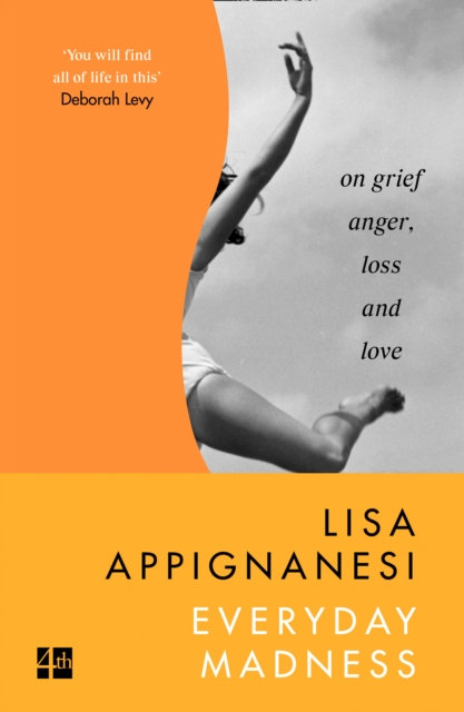 Everyday Madness : On Grief, Anger, Loss and Love