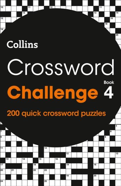 Crossword Challenge Book 4 : 200 Quick Crossword Puzzles
