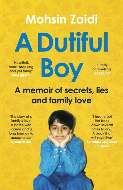 A Dutiful Boy : A memoir of secrets, lies and family love