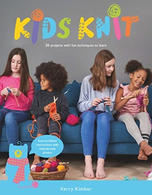 Kids Knit : 20 Projects with Fun Techniques to Learn