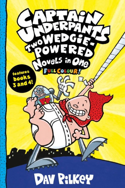 Captain Underpants: Two Wedgie-Powered Novels in One (Full Colour!)