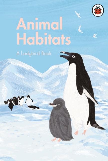 A Ladybird Book: Animal Habitats