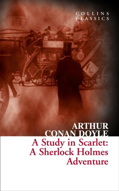 A Study in Scarlet : A Sherlock Holmes Adventure