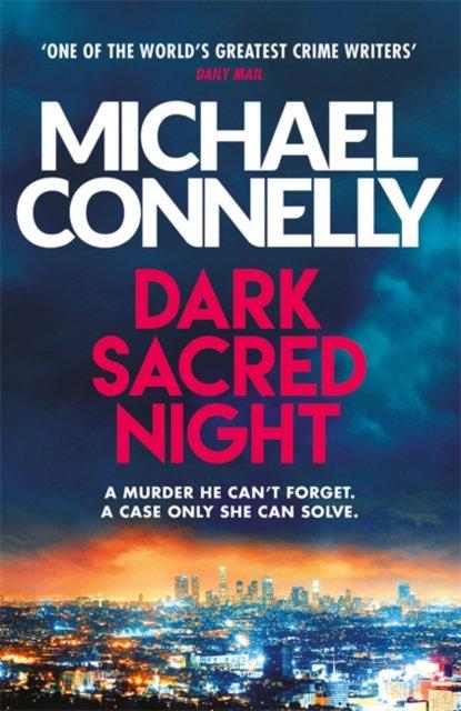Dark Sacred Night : The Brand New Ballard and Bosch Thriller