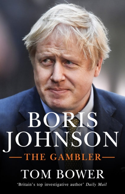 Boris Johnson : The Gambler