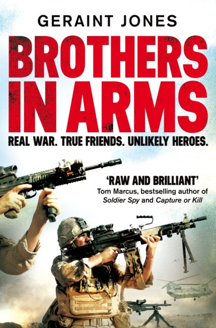 Brothers in Arms : Real War. True Friends. Unlikely Heroes.
