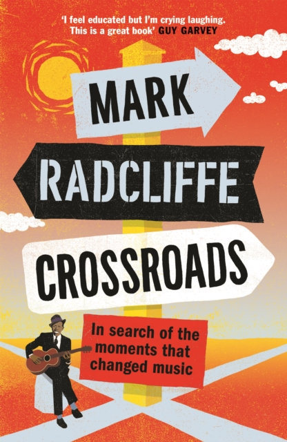 Crossroads : In Search of the Moments that Changed Music