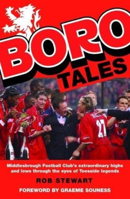 Boro Tales : Football Heroes' Teeside Deeds