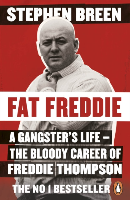 Fat Freddie : A gangster's life - the bloody career of Freddie Thompson