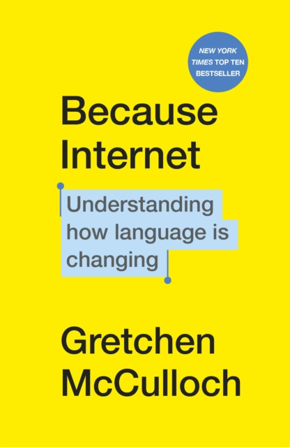 Because Internet : Understanding how language is changing