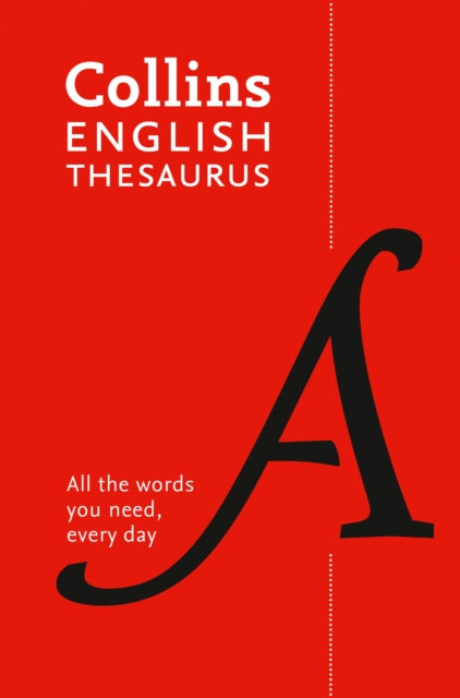 Collins English Paperback Thesaurus : All the Words You Need, Every Day