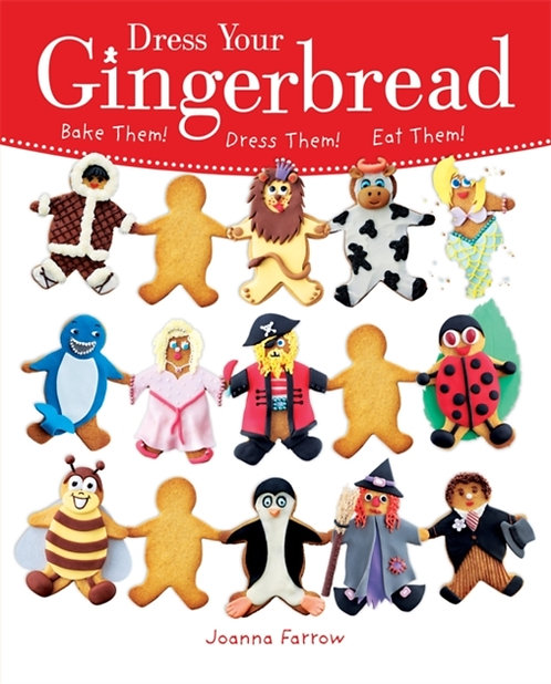 Dress Your Gingerbread! : Bake Them! Dress Them! Eat Them!