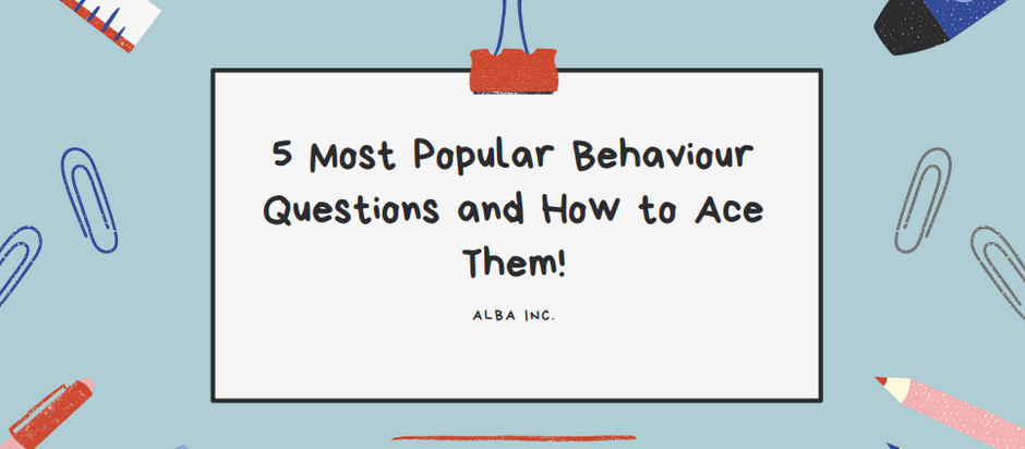 5 Most Popular Behaviour Questions and How to Ace Them!
