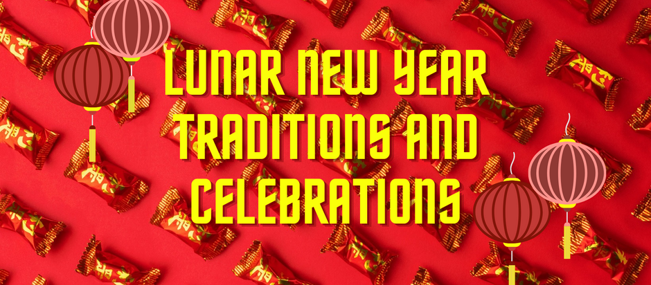 Lunar New Year Traditions and Celebrations