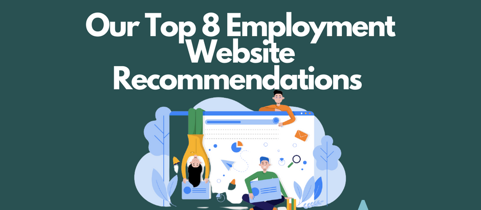 Our Top 8 Employment Website Recommendations