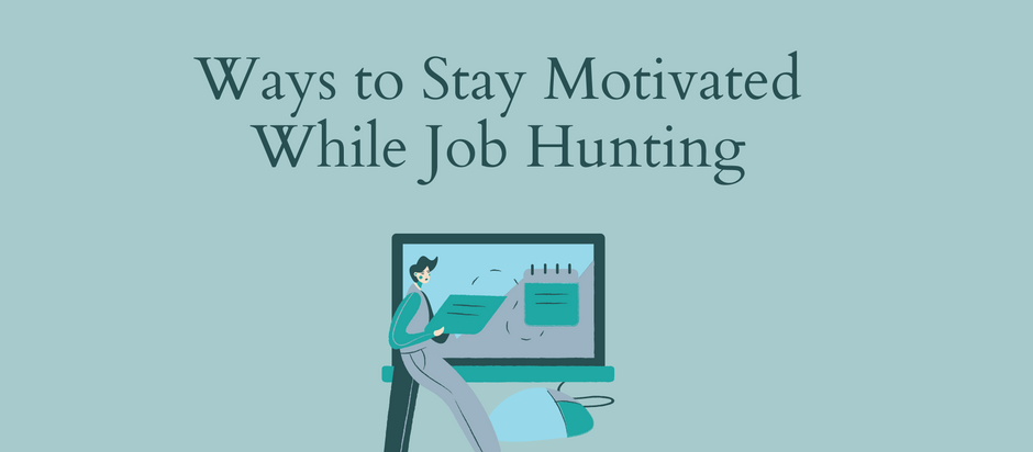 Ways to Stay Motivated While Job Hunting