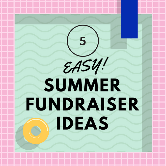 5 Easy Summer Fundraisers