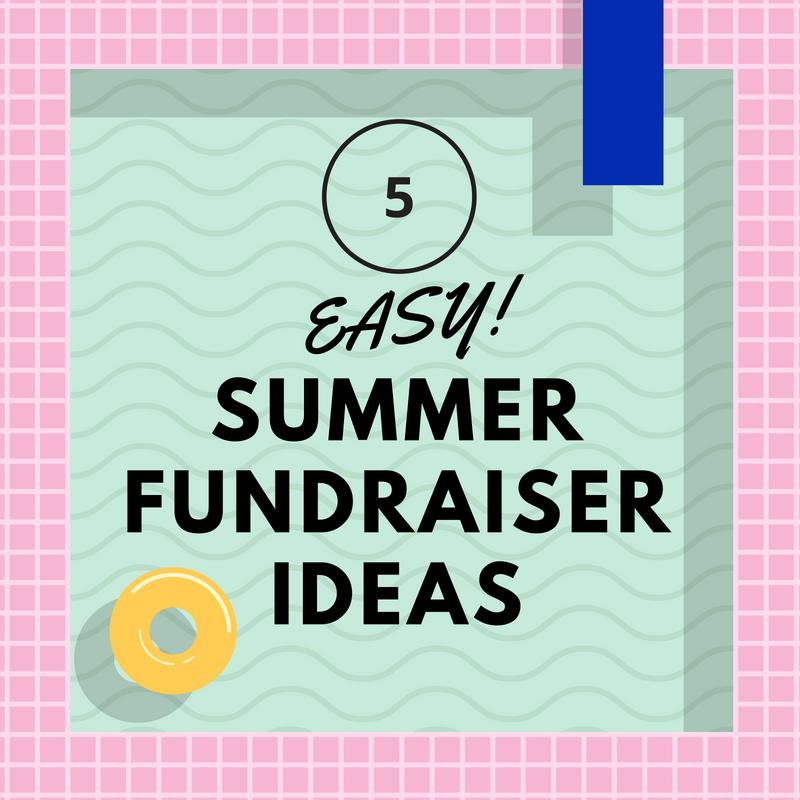 5 Easy Summer Fundraiser Ideas