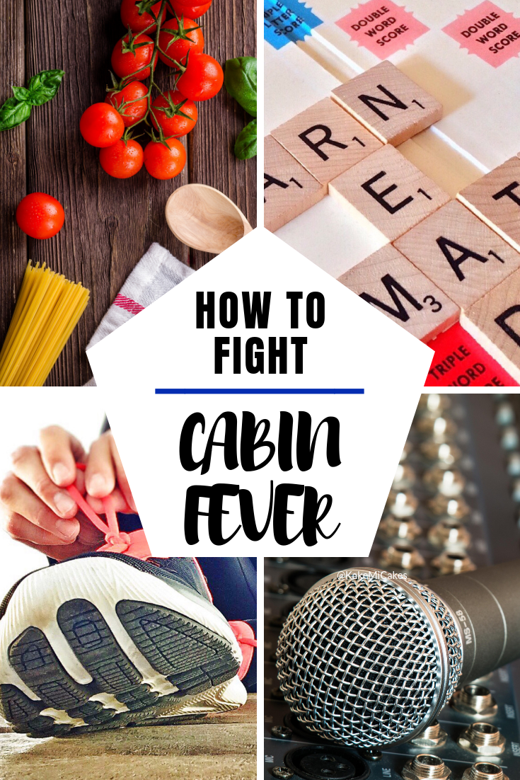 How To Fight Cabin Fever