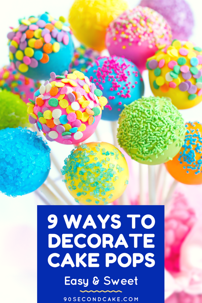 9 Ways to Decorate Cake Pops