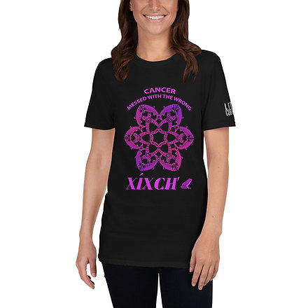 Cancer Messed With the Wrong Xixch' - Unisex T-shirt