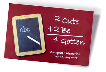 """""""2Cute 2Be 4Gotten"""" Autograph Memories by Nancy Runner"""