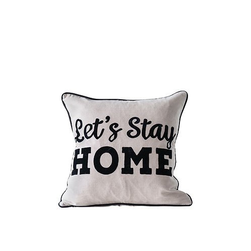 Let's Stay Home/It's Better Here Anyway Double Sided Pillow